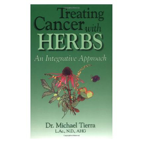 Treating Cancer With Herbs: An Integrative Approach Tierra by Books & Media